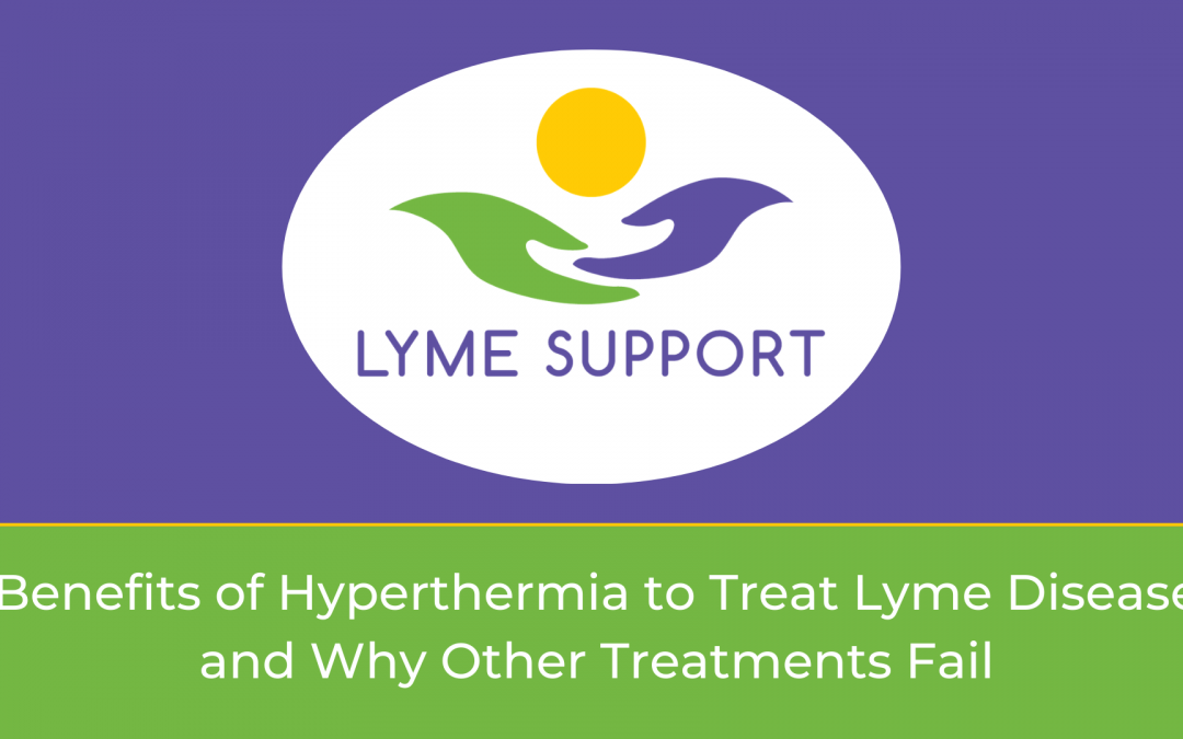 Hyperthermia to Treat Lyme Disease and Why Other Treatments Fail